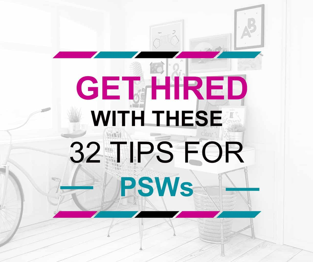 32 tips to get hired for psws
